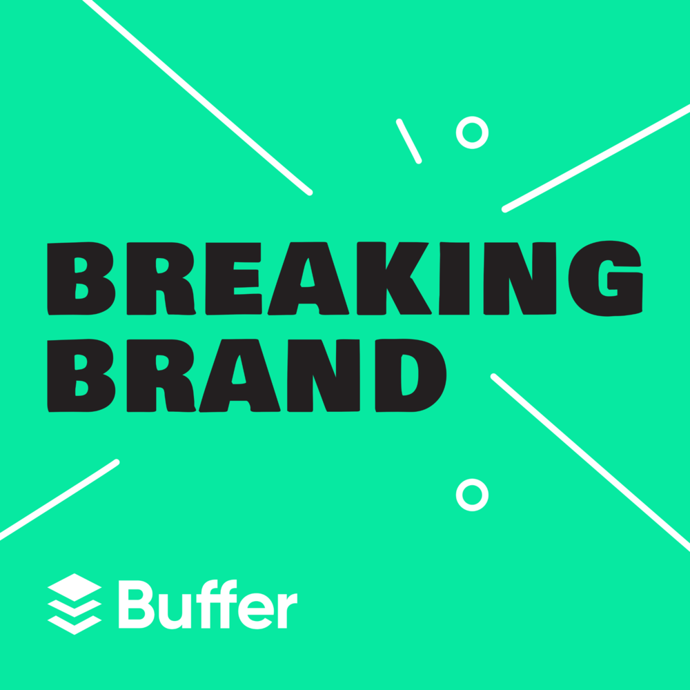Breaking Brand podcast by Buffer